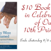 $10 Book Sale Celebrating Our 10th Printing